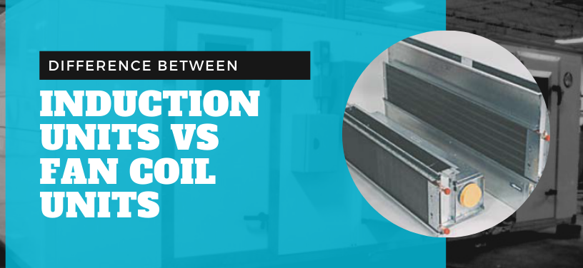 difference-induction-units-vs-fan-coil-units